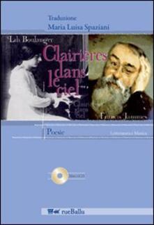 Clairières dans le ciel. Testo italiano a fronte - Francis Jammes,Lili Boulanger - copertina