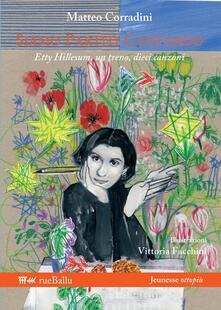 Siamo partiti cantando. Etty Hillesum, un treno, dieci canzoni - Matteo Corradini - copertina
