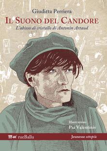 Il suono del candore. L'abisso di cristallo di Antonin Artaud - Giuditta Perriera - copertina