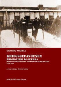 Kriegsgefangenen. Prigionieri di guerra. Diario clandestino di un internato militare italiano 1943-1944