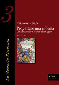 Progettare una riforma. La rifondazione dell'università di Cagliari (1755-1765)