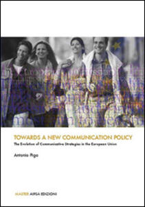 Towards a new communication policy. The evolution of communicative strategie in the european union