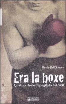 Era la boxe. Quattro storie di pugilato del 900.pdf