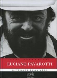 Libro Luciano Pavarotti. Il trionfo della voce Gina Guandalini