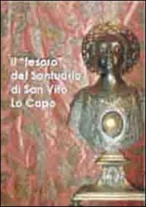 Il «esoro» del santuario di San Vito Lo Capo
