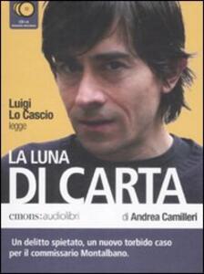 Libro La luna di carta letto da Luigi Lo Cascio. Audiolibro. 6 CD Audio Andrea Camilleri
