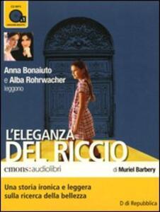 L' eleganza del riccio letto da Anna Bonaiuto e Alba Rohrwacher. Audiolibro. CD Audio formato MP3 - Muriel Barbery - copertina