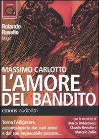 L' L' amore del bandito letto da Rolando Ravello. Audiolibro. CD Audio formato MP3 - Carlotto Massimo - wuz.it