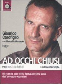 Ad occhi chiusi letto da Gianrico Carofiglio. Audiolibro. CD Audio formato MP3 - Carofiglio Gianrico - wuz.it