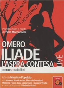 Camfeed.it Iliade. L'aspra contesa. Audiolibro. CD Audio formato MP3 Image