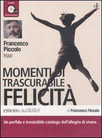 Momenti di trascurabile felicità letto da Francesco Piccolo. Audiolibro. CD Audio formato MP3. Ediz. integrale