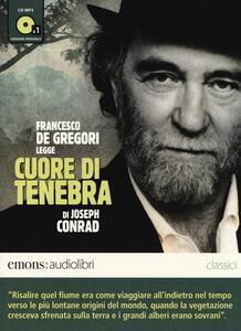 Cuore di tenebra letto da Francesco De Gregori. Audiolibro. CD Audio formato MP3. Ediz. integrale
