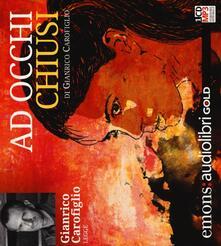 Promoartpalermo.it Ad occhi chiusi letto da Gianrico Carofiglio. Audiolibro. CD Audio formato MP3. Ediz. integrale Image