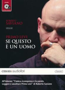 Voluntariadobaleares2014.es Se questo è un uomo letto da Roberto Saviano. Audiolibro. CD Audio Formato MP3 Image