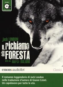 Il richiamo della foresta letto da Marco Baliani. Audiolibro. CD Audio formato MP3. Audiolibro. CD Audio formato MP3.pdf