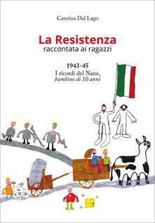 Promoartpalermo.it La Resistenza raccontata ai ragazzi. 1943-45. I ricordi del Nane, bambino di 10 anni Image