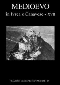 Quaderni medievali sul canavese. Vol. 17: Medioevo in Ivrea e Canavese.