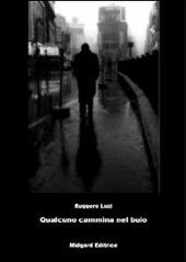Qualcuno cammina nel buio