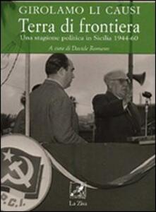 Terra di frontiera. Una stagione politica in Sicilia 1944-1960