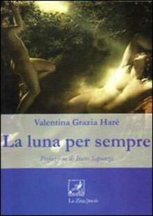 La luna per sempre - Valentina Grazia Harè - copertina