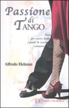 Criticalwinenotav.it Passione di tango. Nato per essere ballo i poeti lo resero canzone Image