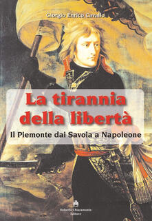 La tirannia della libertà. Il Piemonte dai Savoia a Napoleone.pdf