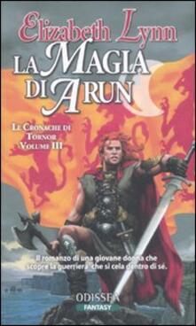Osteriacasadimare.it La magia di Arun. Le cronache di Tornor. Vol. 3 Image