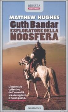Lpgcsostenible.es Guth Bandar: esploratore della Noosfera Image