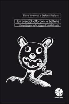 Un orsacchiotto con le batterie. Il depistaggio sulla strage di via d'Amelio - Elena Invernizzi,Stefano Paolocci - copertina