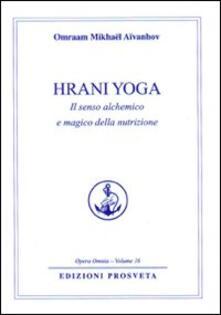 Rallydeicolliscaligeri.it Hrani yoga. Il senso alchemico e magico della nutrizione Image