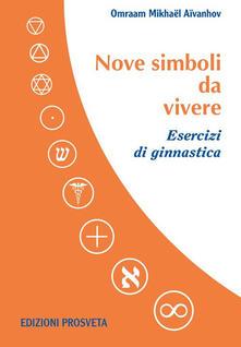 Voluntariadobaleares2014.es Nove simboli da vivere. Esercizi di ginnastica. Con DVD video Image