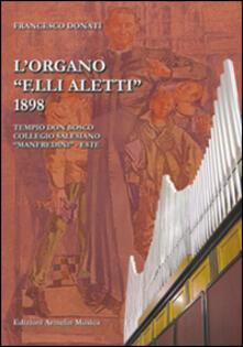 Mercatinidinataletorino.it L' organo «F.lli Aletti» (1898) nel Tempio Don Bosco, collegio Salesiano Manfredini di Este (Padova) Image