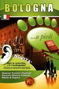 Bologna... a piedi. Con audioguida scaricabile online