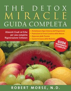 The detox miracle. Guida completa