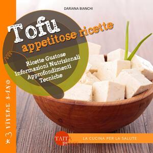 Tofu. Appetitose ricette