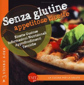 Senza glutine. Appetitose ricette