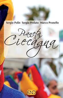 Pianeta ciecagna - Sergio Polin,Sergio Prelato,Marco Pronello - copertina