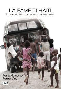 Libro La fame di Haiti. Terremoto, oblio e paradossi della solidarietà Fabrizio Lorusso , Romina Vinci