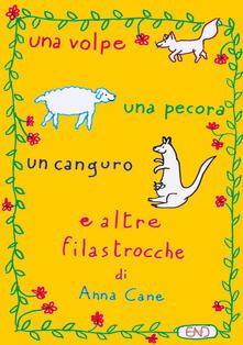 Una volpe, una pecora, un canguro e altre filastrocche. Ediz. illustrata - Anna Cane - copertina