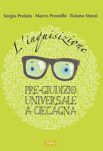 L' inquisizione. Pre-giudizio universale a Ciecagna - Sergio Prelato,Marco Pronello,Tiziano Storai - copertina