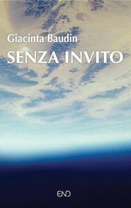 Senza invito - Giacinta Baudin - copertina