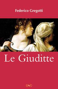 Le Giuditte - Federico Gregotti - copertina