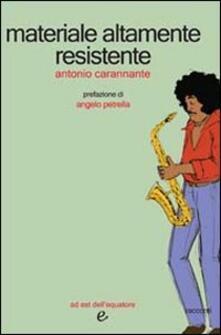 Materiale altamente resistente - Antonio Carannante - copertina