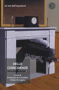 Delle coincidenze. Opificio di letteratura reale. Vol. 1