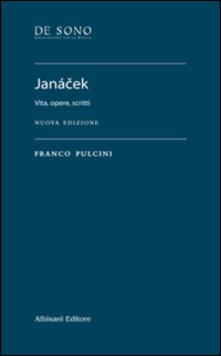 Janácek. Vita, opere, scritti. Nuova ediz. - Franco Pulcini - copertina