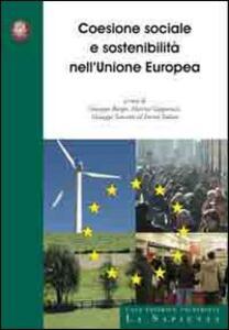 Coesione sociale e sostenibilità nell'Unione Europea. Ediz. italiana e inglese