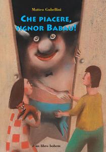 Che piacere, signor Babau!