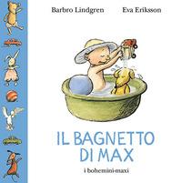 Il Il bagnetto di Max. Ediz. illustrata - Lindgren Barbro - wuz.it