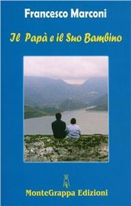 Il papà e il suo bambino - Francesco Marconi - copertina