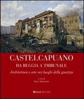 Castel Capuano da Reggia Tribunale. Architettura e arte nei luoghi della giustizia